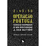 Livro - Operação Portuga - Cinco Homens e um Recorde a Ser Batido