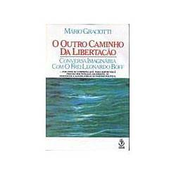Livro - Outro Caminho da Libertaçao, o