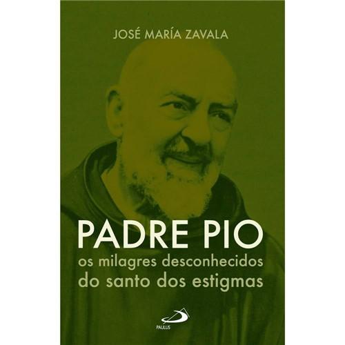 Livro - Padre Pio: os Milagres Desconhecidos do Santo dos Estigmas