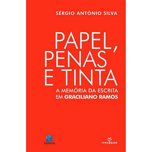 Livro - Papel, Penas e Tinta: a Memória da Escrita em Graciliano Ramos