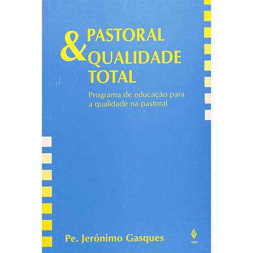 Livro - Pastoral e Qualidade Total: Programa de Educação para a Qualidade...