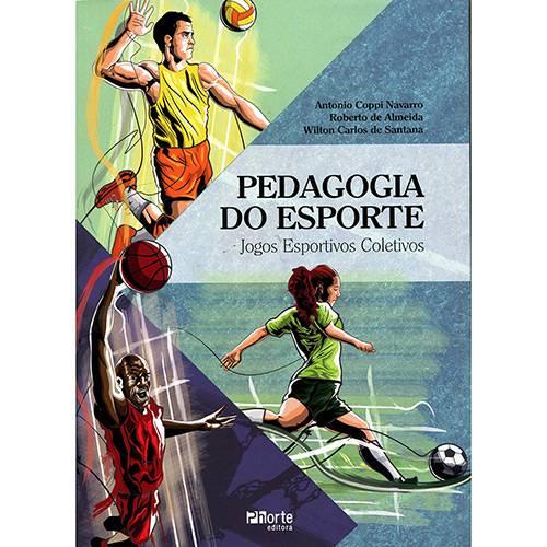 Livro - Pedagogia do Esporte: Jogos Esportivos Coletivos