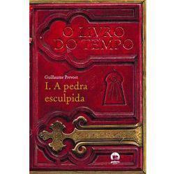 Livro - Pedra Esculpida, a - Livro do Tempo Volume 1