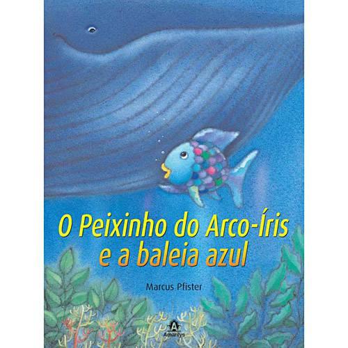 Livro - Peixinho do Arco-Íris e a Baleia Azul, o