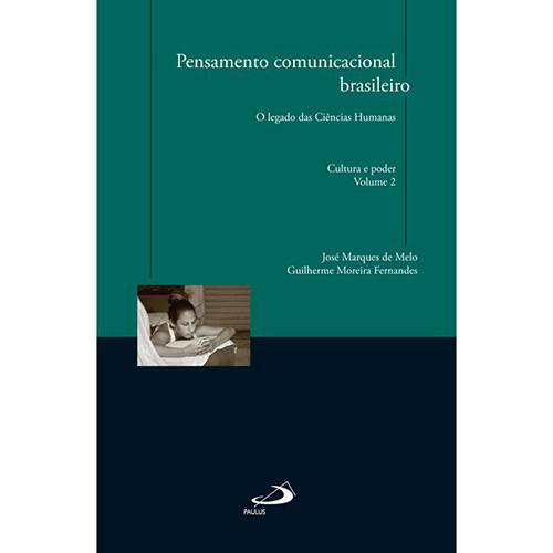 Livro - Pensamento Comunicacional Brasileiro: o Legado das Ciências Humanas - Cultura e Poder - Volume 2