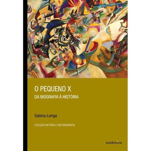 Livro - Pequeno X, o - da Biografia à História - Coleção História e Historiografia