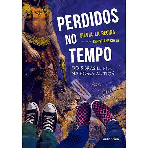 Livro - Perdidos no Tempo: Dois Brasileiros na Roma Antiga