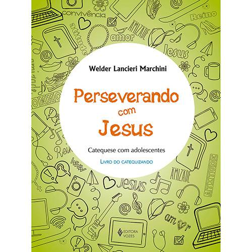 Livro - Perseverando com Jesus: Catequese com Adolescentes - Livro do Catequizando
