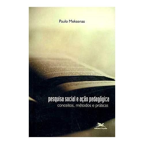Livro - Pesquisa Social e Ação Pedagógica: Conceitos, Métodos e Práticas