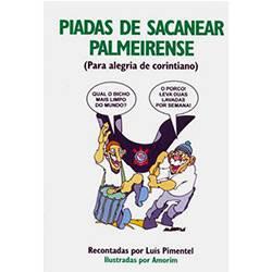 Livro - Piadas de Sacanear Palmeirense - para Alegria de Corintiano