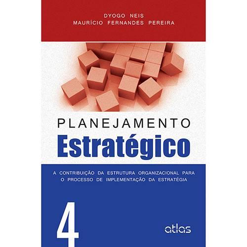 Livro - Planejamento Estratégico: a Contribuição da Estrutura Organizacional para o Processo de Implementação da Estratégia - Vol. 4