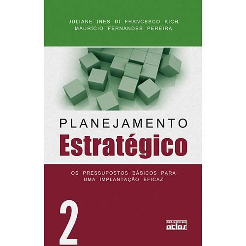 Livro - Planejamento Estratégico: os Pressupostos Básicos para uma Implantação Eficaz