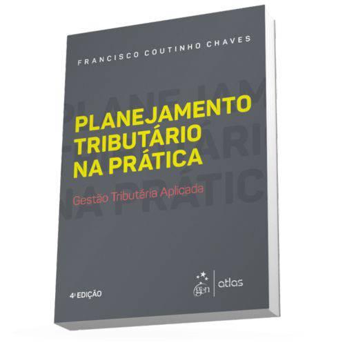 Livro - Planejamento Tributário na Prática - Gestão Tributária Aplicada - Chaves
