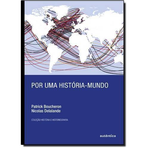 Livro - por uma História-mundo - Coleção História e Históriografia