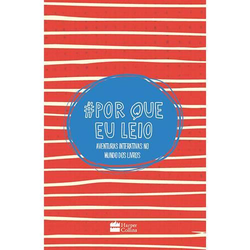 Livro - # Porque eu Leio: Aventuras Interativas no Mundo dos Livros