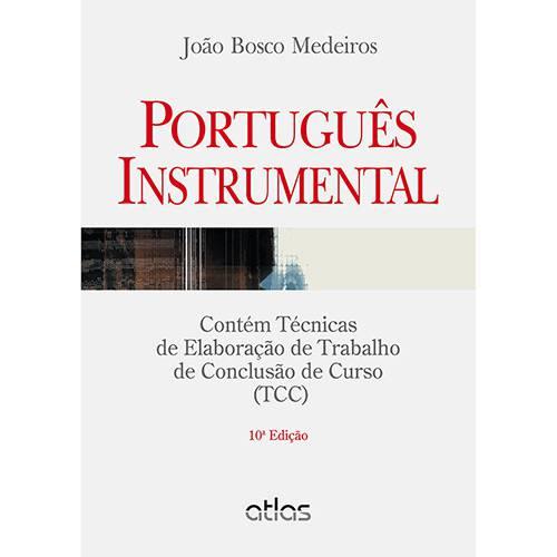 Livro - Português Instrumental: Contém Técnicas de Elaboração de Trabalho de Conclusão de Curso (TCC)