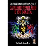 Livro - Pouco Mais Sobre os Graus de Cavaleiro Templário e de Malta, um