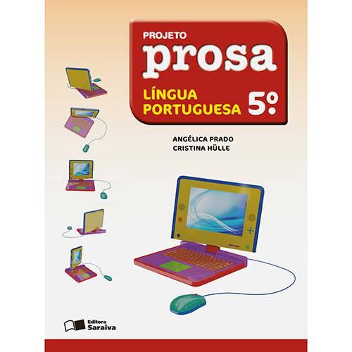 Livro - Projeto Prosa Língua Portuguesa - 5º Ano - 4ª Série - Ensino Fundamental