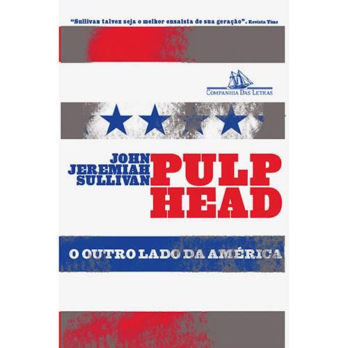 Livro - Pulphead: o Outro Lado da América