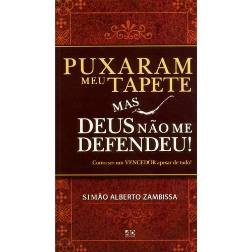 Livro - Puxaram Meu Tapete Mas Deus não me Defendeu!