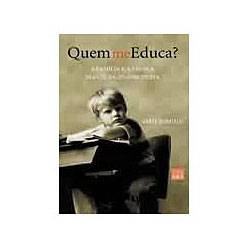 Livro - Quem me Educa?