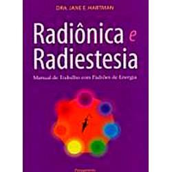 Livro - Radiônica e Radiestesia: Manual de Trabalho com Padrões de Energia