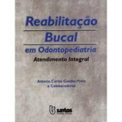 Livro - Reabilitação Bucal em Odontopediatria: Atendimento Integral