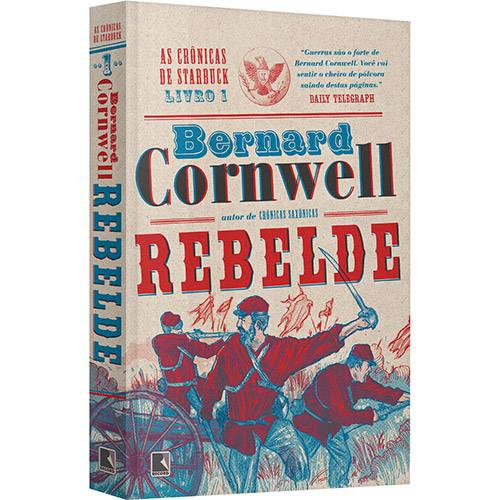 Livro - Rebelde - as Crônicas de Starbuck - Vol. 1