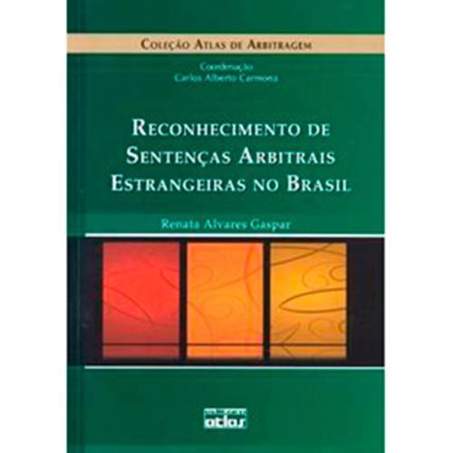Livro - Reconhecimento de Sentenças Arbitrais Estrangeiras no Brasil - Coleção Atllas de Arbitragem