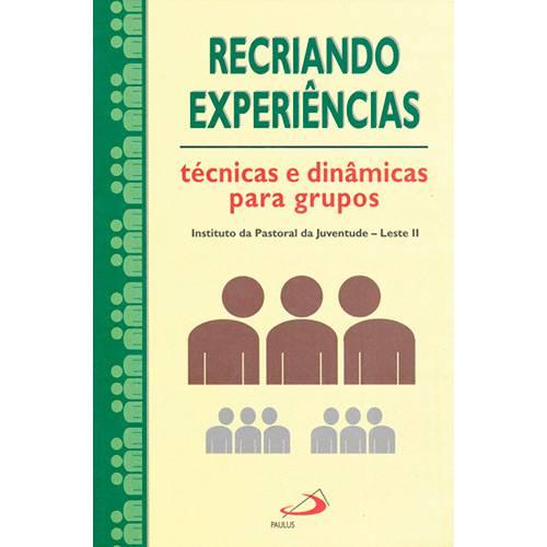 Livro - Recriando Experiências: Técnicas e Dinâmicas para Grupos