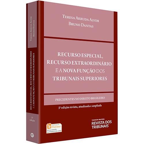 Livro - Recurso Especial, Recurso Extraordinário e a Nova Função dos Tribunais Superiores