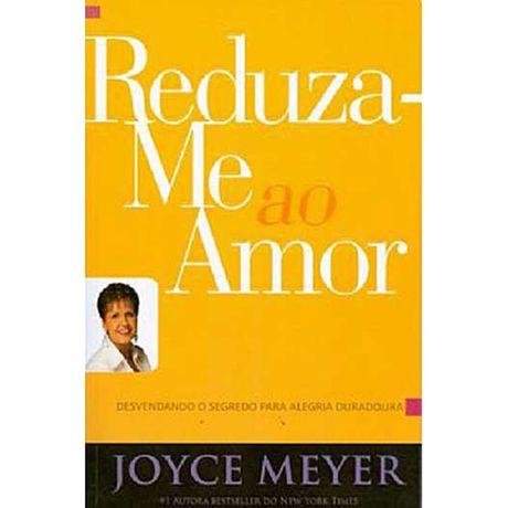 Livro Reduza-me ao Amor