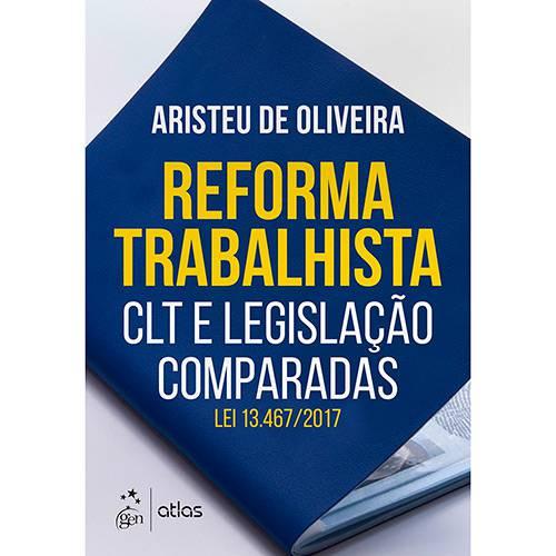 Livro - Reforma Trabalhista - Clt e Legislação Comparadas - Lei 13.467/2017