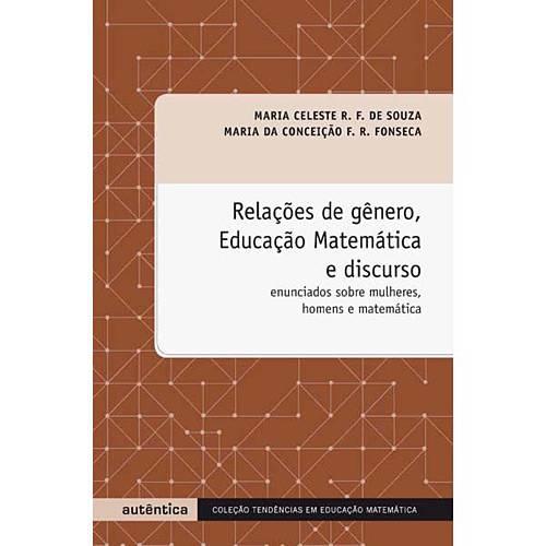 Livro - Relações de Gênero, Educação Matemática e Discurso - Enunciados Sobre Mulheres, Homens e Matemática - Coleção Tendências em Educação Matemática