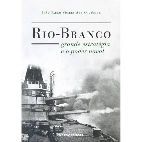 Livro - Rio-Branco: Grande Estratégia e o Poder Naval