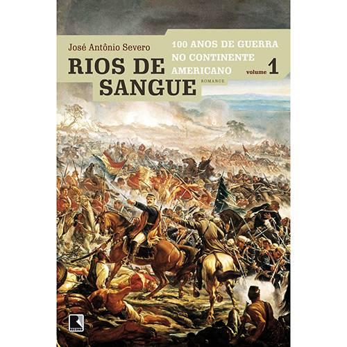 Livro - Rios de Sangue - 100 Anos de Guerra no Continente Americano - Vol. 1