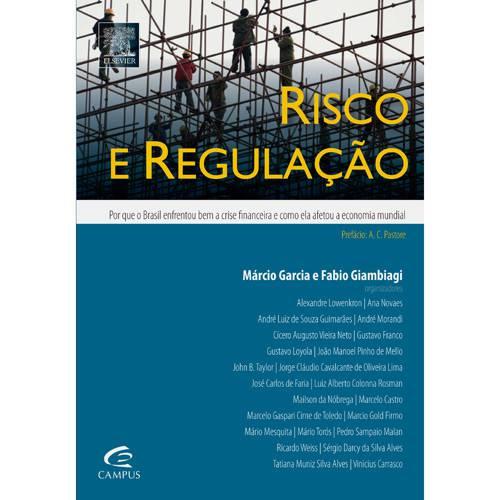 Livro - Risco e Regulação - por que o Brasil Enfrentou Bem a Crise Financeira e Como Ela Afetou a Economia Mundial