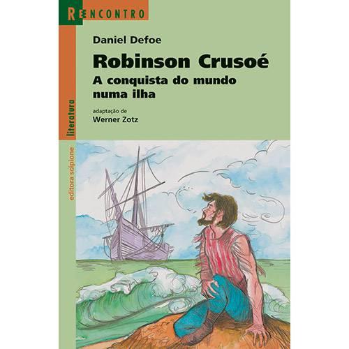 Livro - Robinson Crusoé: a Conquista do Mundo Numa Ilha - Coleção Reencontro Literatura