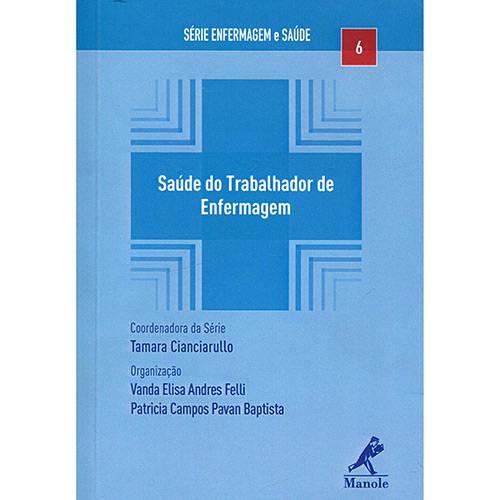 Livro - Saúde do Trabalhador de Enfermagem - Série Enfermagem e Saúde - Vol. 6