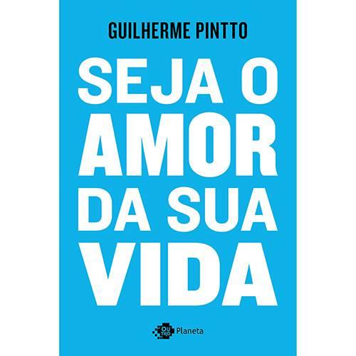Livro - Seja o Amor da Sua Vida