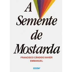 Livro - Semente de Mostarda, a