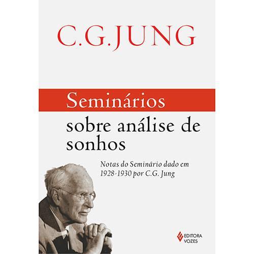 Livro - Seminários Sobre Análise de Sonhos: Notas do Seminário Dado em 1928-1930 por C. G. Jung