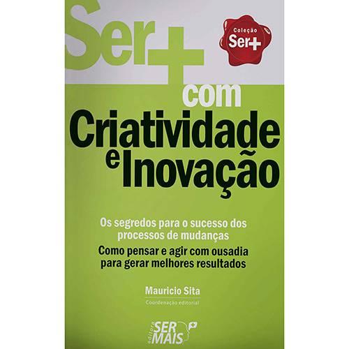 Livro - Ser + com Criatividade e Inovação: Coleção Ser +