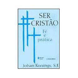 Livro - Ser Cristão - Fé e Prática