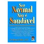 Livro - Ser Normal Nao e Saudavel