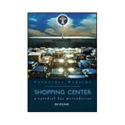 Livro - Shopping Center - a Catedral das Mercadorias