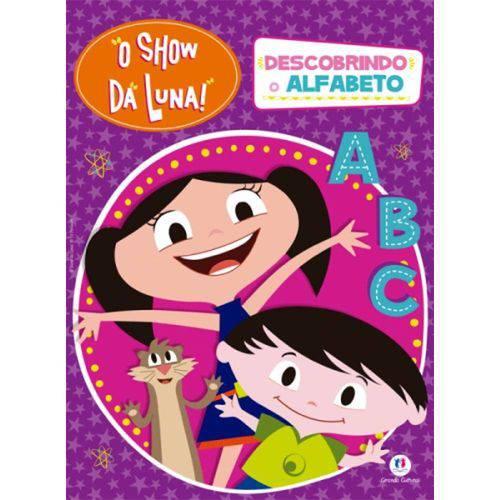 Livro - Show da Luna!, O: Descobrindo o Alfabeto