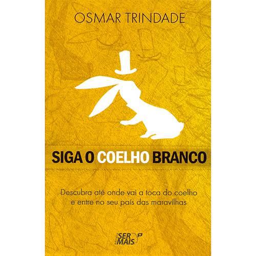 Livro - Siga o Coelho Branco