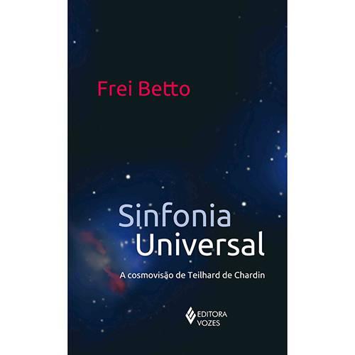 Livro - Sinfonia Universal - a Cosmovisão de Teilhard de Chardin