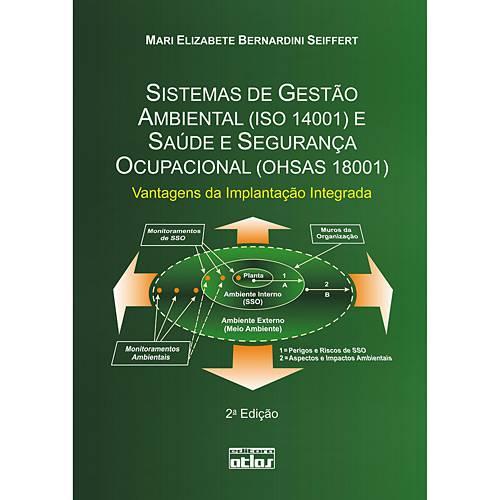 Livro - Sistemas de Gestão Ambiental (ISO 14001) e Saúde e Segurança Ocupacional (OHSAS 18001) - Vantagens da Implantação Integrada